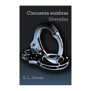 Cincuenta Sombras Liberadas (Trilogía Cincuenta Sombras 3)
